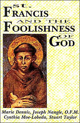 St. Francis and the Foolishness of God