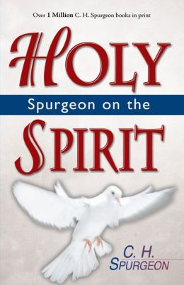 Spurgeon on the Holy Spirit