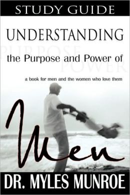 Understanding The Purpose And Power Of Men - Study Guide