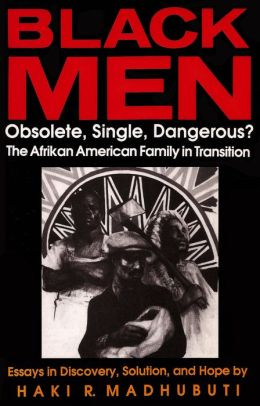 Black Men: Obsolete, Single, Dangerous?