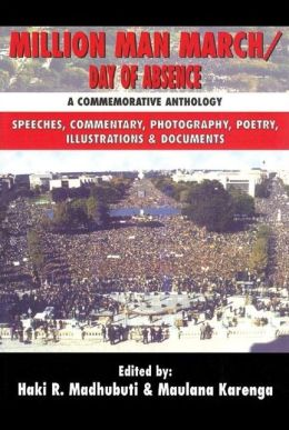 Million Man March - Day of Absence: A Commemorative Anthology Speeches, Commentary, Photography