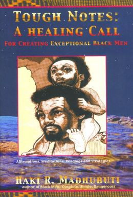 Tough Notes: A Healing Call For Creating Exceptional Black Men
