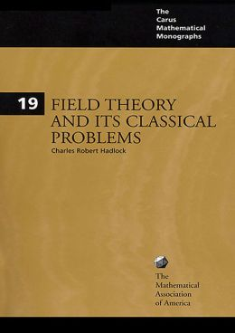 Field Theory and Its Classical Problems (Carus Mathematical Monographs Series #19)