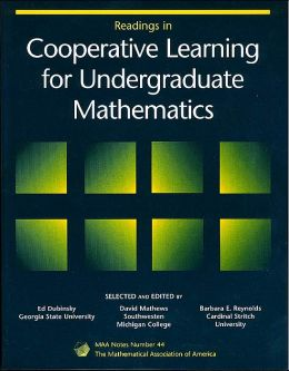 Readings in Cooperative Learning for Undergraduate Mathematics (MAA Notes Series #44)
