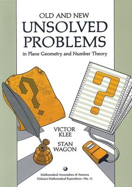 Old and New Unsolved Problems in Plane Geometry and Number Theory (Dolciani Mathematical Expositions Series #11)