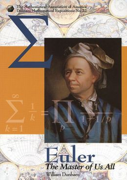 Euler: The Master of Us All ( Dolciani Mathematical Expositions Series, No. 22)