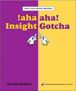 Aha!: A Two Volume Collection: Aha! Gotcha; Aha! Insight