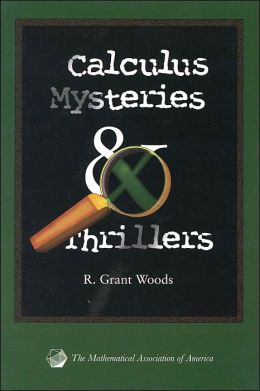 Calculus Mysteries and Thrillers( Classroom Resourses Materials Series)