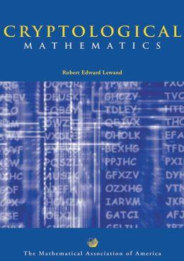 Cryptological Mathematics (Classroom Resource Materials Series)