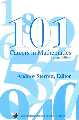 101 Careers in Mathematics (Classroom Resource Materials Series)