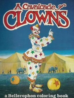 A Calvacade of Clowns-Coloring Book