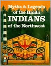 Myths and Legends of the Haida Indians of the Northwest