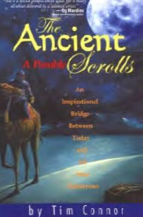 The Ancient Scrolls, a Parable: An Inspirational Bridge Between Today and All Your Tomorrows
