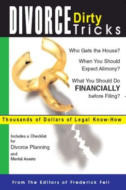 Divorce Dirty Tricks: Thousands of Dollars of Legal Know-How