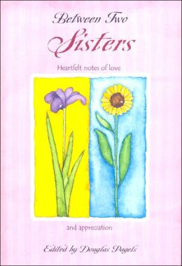 Between Two Sisters...Heartfelt Notes of Love and Appreciation