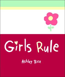 Girls Rule (A Little Bit of... Mini-Book Series)