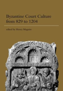 Byzantine Court Culture from 829 to 1204