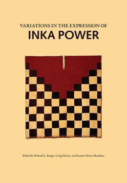 Variations in the Expressions of Inka Power