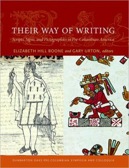 Their Way of Writing: Scripts, Signs, and Pictographies in Pre-Columbian America