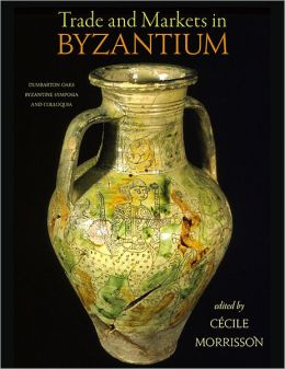 Trade and Markets in Byzantium