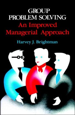 Group Problem Solving: An Improved Managerial Approach