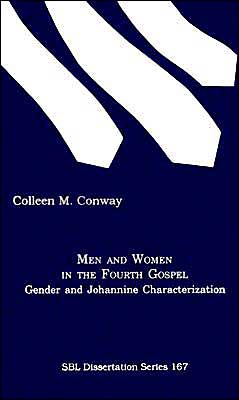 Men and Women in the Fourth Gospel: Gender and Johannine Characterization