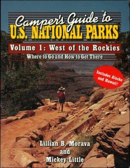 Camper's Guide to U.S. National Parks, Volume 1: West of the Rockies