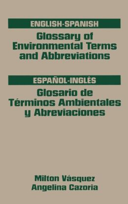 Glossary of Environmental Terms and Abbreviations, English-Spanish