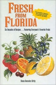 Fresh from Florida: Six Decades of Recipes Featuring Everyone's Favorite Fruits