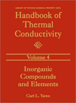 Handbook of Thermal Conductivity, Volume 4:: Inorganic Compounds and Elements