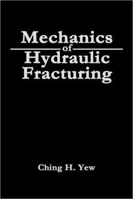 Mechanics Of Hydraulic Fracturing