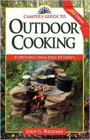 Camper's Guide to Outdoor Cooking: Everything from Fires to Fixin's