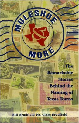 Muleshoe & More: The Remarkable Stories Behind the Naming of Texas Towns