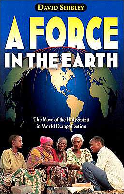 Force in the Earth: The Move of the Holy Spirit in World Evangelization