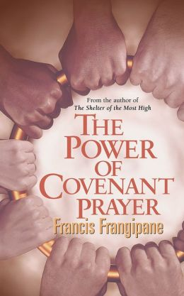 The Power of Covenant Prayer: Christian Living