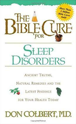 The Bible Cure for Sleep Disorders: Ancient Truths, Natural Remedies and the Latest Findings for Your Health Today