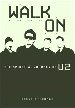 Walk on: The Spiritual Journey of U2