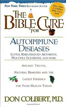 The Bible Cure for Auto-Immune Diseases: Ancient Truths, Natural Remedies and the Latest Findings for Your Health.
