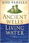 Ancient Wells, Living Water