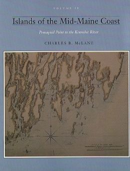 Islands of the Mid-Maine Coast Series: Pemaquid Point to the Kennebec River