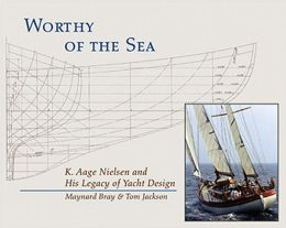 Worthy of the Sea: K. Aage Nielsen and His Legacy of Yacht Design