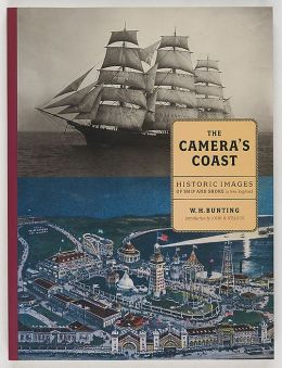 The Camera's Coast: Historic Images of Ship and Shore in New England