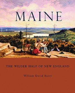 Maine:The Wilder Half of New England