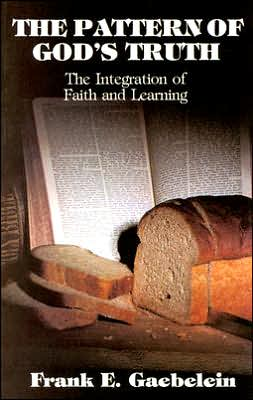 Pattern of God's Truth: Problems of Integration in Christian Education