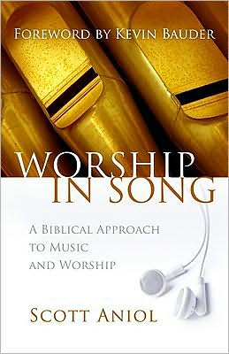 Worship in Song: A Biblical Approach to Music and Worship