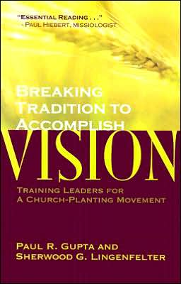 Breaking Tradition to Accomplish Vision: Training Leaders for a Church-Planting Movement: A Case from India
