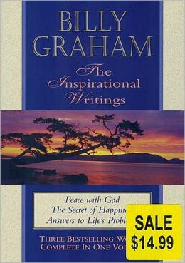 Billy Graham: The Inspirational Writings: Peace with God, The Secret of Happiness and Answers to Life's Problems