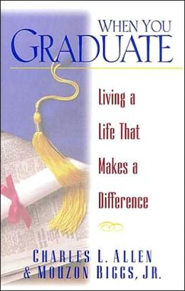 When You Graduate: Living a Life That Makes a Difference