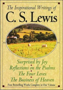 The Inspirational Writings of C.S. Lewis: Four Bestselling Works Complete in One Volume