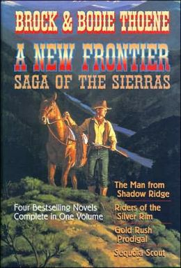 New Frontier: The Man from Shadow Ridge, Riders of the Silver Rim, Gold Rush Prodigal, and Sequola Scout (Saga of the Sierras Series #1-4)